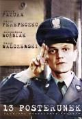 13 posterunek is the best movie in Marek Walczewski filmography.