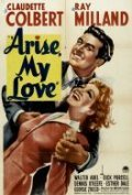 Arise, My Love is the best movie in Dennis O\'Keefe filmography.