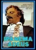 Ipanema, Adeus is the best movie in Claudio Cavalcanti filmography.