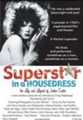Superstar in a Housedress - movie with David Bowie.