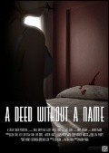 A Deed Without a Name is the best movie in Djoshua Li Frezier filmography.