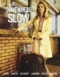 Somewhere Slow - movie with Robert Forster.