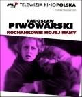 Kochankowie mojej mamy is the best movie in Stanislaw Brudny filmography.