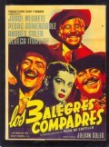 Los tres alegres compadres - movie with Jorge Negrete.