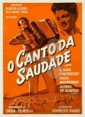 Canto da Saudade is the best movie in Humberto Mauro filmography.