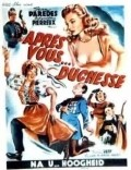Apres vous, duchesse - movie with Olivier Hussenot.