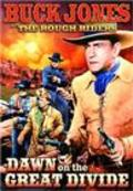 Dawn on the Great Divide is the best movie in Buck Jones filmography.
