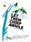 Let Them Chirp Awhile is the best movie in Anthony Rapp filmography.