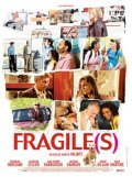 Fragile(s) - movie with Marie Gillain.