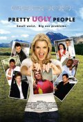 Pretty Ugly People is the best movie in Missi Pyle filmography.