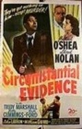 Circumstantial Evidence - movie with Lloyd Nolan.