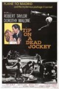 Tip on a Dead Jockey - movie with Dorothy Malone.