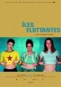 Iles flottantes is the best movie in Maria Kraakman filmography.