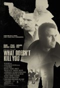 What Doesn't Kill You film from Brian Goodman filmography.