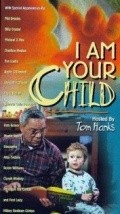 I Am Your Child - movie with Tom Hanks.