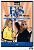 French and Saunders  (serial 1987 - ...) is the best movie in Jennifer Saunders filmography.