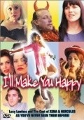 I'll Make You Happy is the best movie in Lucy Lawless filmography.