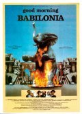 Good Morning, Babylon is the best movie in Omero Antonutti filmography.
