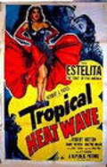 Tropical Heat Wave - movie with Martin Garralaga.