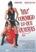 Haz conmigo lo que quieras is the best movie in Manuel Manquina filmography.