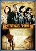 Film Border Town.