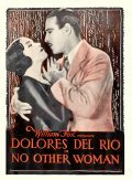 No Other Woman - movie with Dolores del Rio.