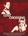 Lost Crossing is the best movie in Melissa Suzanne McBride filmography.