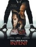 Deliberate Intent - movie with Timothy Hutton.