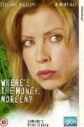 Where's the Money, Noreen? - movie with Colm Feore.
