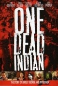 One Dead Indian is the best movie in Gary Farmer filmography.
