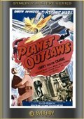Planet Outlaws is the best movie in William Gould filmography.