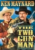 The Two Gun Man - movie with Ken Maynard.