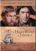 A High Wind in Jamaica - movie with Anthony Quinn.