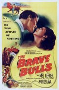 The Brave Bulls - movie with Anthony Quinn.