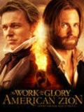 The Work and the Glory II: American Zion is the best movie in Colin Ford filmography.