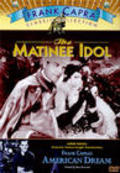 The Matinee Idol is the best movie in Lionel Belmore filmography.