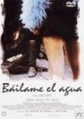 Bailame el agua is the best movie in Antonio Dechent filmography.