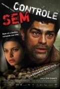 Sem Controle is the best movie in Eduardo Moscovis filmography.