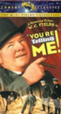 You're Telling Me! is the best movie in Dell Henderson filmography.
