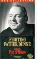 Fighting Father Dunne is the best movie in Anna Q. Nilsson filmography.