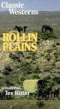 Rollin' Plains is the best movie in Tex Ritter filmography.