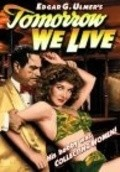 Tomorrow We Live is the best movie in Frank Hagney filmography.