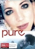 Pure - movie with Rachelle Lefevre.