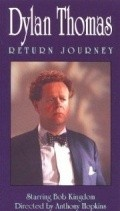 Dylan Thomas: Return Journey film from Anthony Hopkins filmography.
