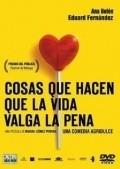 Cosas que hacen que la vida valga la pena is the best movie in Ana Belen filmography.