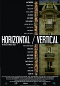 Horizontal/Vertical - movie with Ulises Dumont.