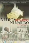 Ni dios, ni patron, ni marido is the best movie in Joaquin Furriel filmography.