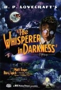 The Whisperer in Darkness is the best movie in Otem Vendel filmography.