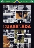 Quase Nada is the best movie in Chico Expedito filmography.