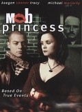 Mob Princess - movie with Keegan Connor Tracy.